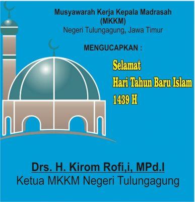 Ketua MKKM Negeri Tulungagung: Selamat Tahun Baru Islam 1439 H